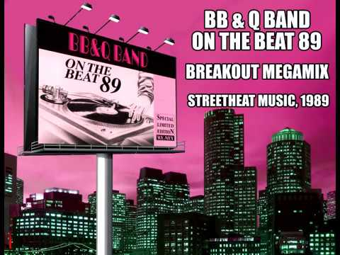 BB & Q Band On the Beat 89 - Breakout Megamix