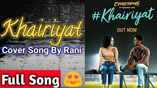 "(cover song) khairiyat (bonus track) | chhichhore sushant, shraddha arijit singh rs singer about this video:👇👇👇👇👇 presenting the full song ""khairiyat (..."