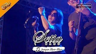 [New Video] SETIA BAND - Jangan Mau-Mau   Live Konser Apache DND Show Banyumas 16 September 2017