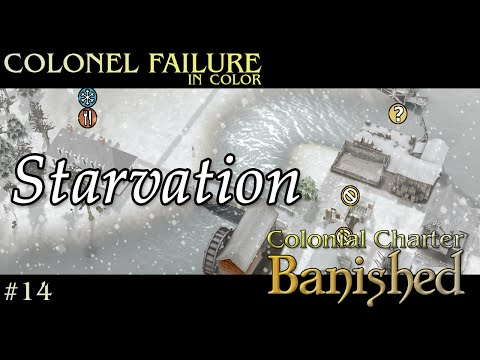 Banished Colonial Charter #14 : Starvation