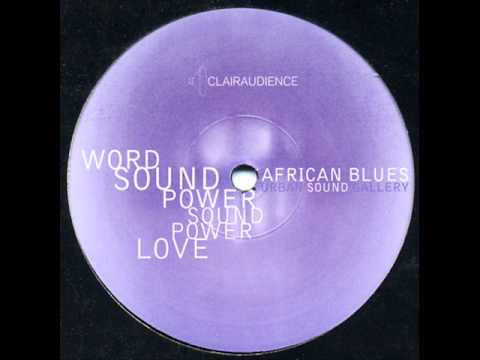 Urban Sound Gallery Presents African Blues - Word, Sound, Power (Global Grooves Edit)