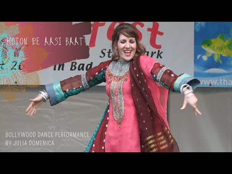 HOTON PE AASI BAAT - BOLLYWOOD DANCE PERFORMANCE I Julia Domenica