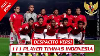 Luis Fonsi Despacito | VERSI 111 PEMAIN TIMNAS INDONESIA