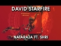David Starfire - Nataraja Ft. Shri