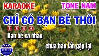 Karaoke Chỉ Có Bạn Bè Thôi | Nhạc Sống Beat Nam Karaoke Tuấn Cò