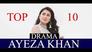 Top 10 Ayeza Khan Dramas | Ayeza Khan Drama || ayeza khan latest dramas