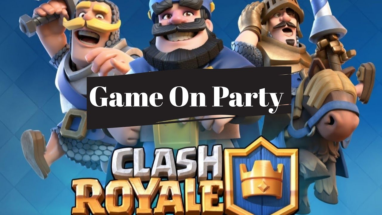 Supercell Clash Royale Game On Party