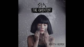 Sia - The Greatest (James South Remix)