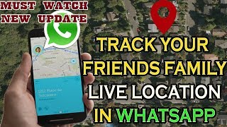 WhatsApp Live Location Feature • Track • Trace • Share • Locate|How to Track Someone Whatsapp Online