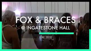 Essex Wedding DJ Video Clip Fox and Braces @ Ingatestone Hall, Brentwood 2018