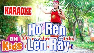 [KARAOKE] Hơ Ren Lên Rẫy - Nhạc Karaoke chuẩn Beat