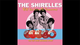 The Shirelles - Will You Still Love Me Tomorrow (Stereo Mix), HQ