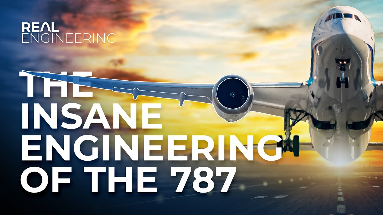 The Insane Engineering of the 787