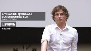 Wykład nt  spekulacji dla studentów SGH, Rafał Zaorski, 11.05.2018