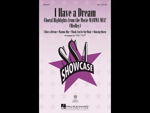 I Have a Dream (Choral Highlights from the movie Mamma Mia!) - Arranged by Mac Huff