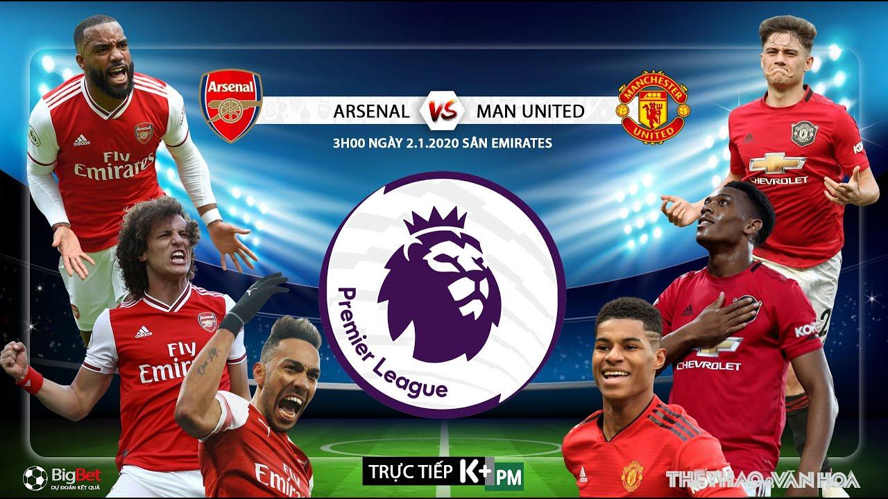 [TRỰC TIẾP K+PM] Soi kèo Arsenal vs MU (3h00 ngày 2/1). Vòng 21 giải Ngoại hạng Anh