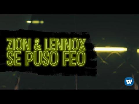 Zion & Lennox - Se Puso Feo