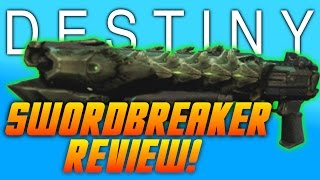 Destiny - SWORDBREAKER Review - Crota's End Legendary Raid Weapon Review