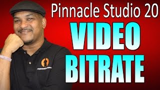 Pinnacle Studio 20 Ultimate | Bitrate Tutorial