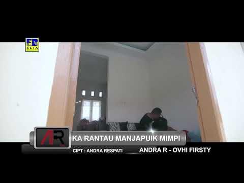 Andra Respati Feat Ovhi Firsty - Ka Rantau Manjapuik Mimpi