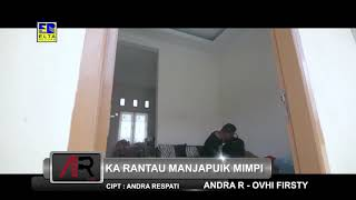 Download lagu Andra Respati feat Ovhi Firsty Ka Rantau Manjapuik Mimpi MP3