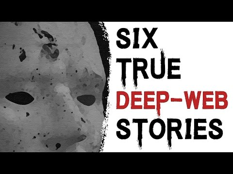 SCARY STORIES THAT ARE TRUE: 6 TRUE SCARY DEEP WEB HORROR STORIES