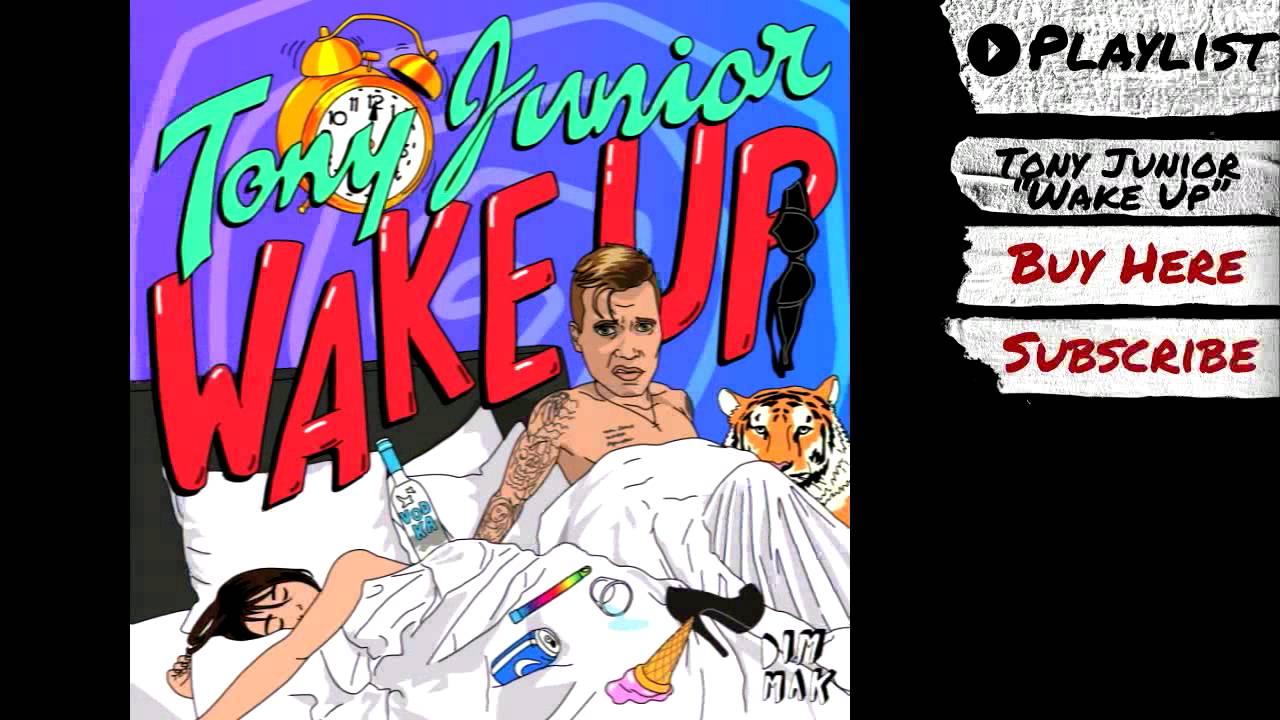 "Download Tony Junior - ""Wake Up"" (Audio) | Dim Mak Records"