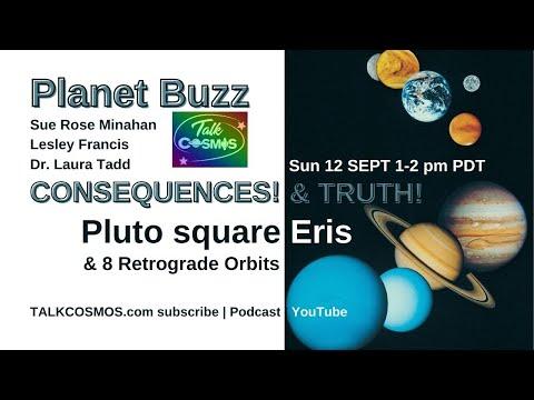 TALK COSMOS 12 Sep 21: Planet Buzz - Consequences & Truth