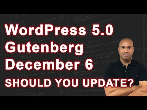 WordPress 5.0 Gutenberg Release Date Update – Should You Update