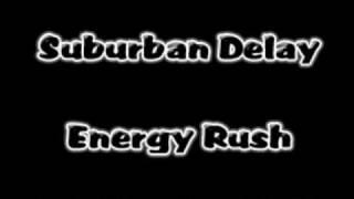 Suburban Delay - Energy Rush