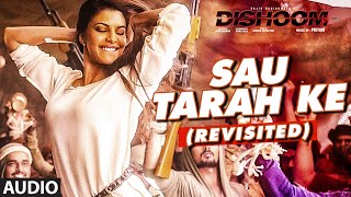 Sau Tarah Ke (Revisited) Audio Song | Dishoom | John Abraham | Varun Dhawan | Jacqueline Fernandez