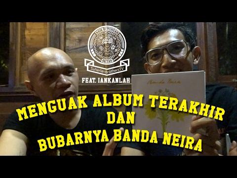 Menguak Album Terakhir dan Bubarnya Banda Neira | Naik Setengah Oktan ft. Iankanlah eps Banda Neira