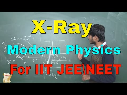 X-Ray || Modern Physics || Lecture-1|| For IIT JEE/ JEE MAINS/ NEET || By-Kartikey Pandey(IIT BHU)