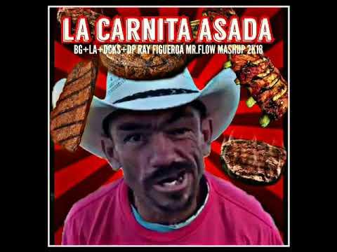 DJ Ray Figueroa MR FLOW--La Carnita Asada MASHUP 2018