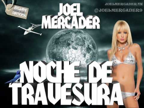 Hector ft Tito el Bambino - Noche de Travesura ( Joel Mercader Remix)