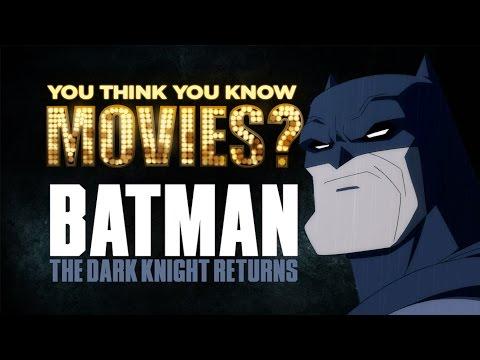 Batman: The Dark Knight Returns - You Think You Know Movies?