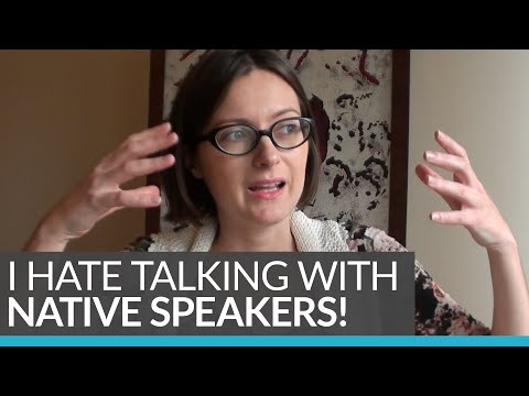 Do you hate speaking English around NATIVE SPEAKERS?