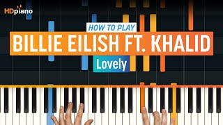 """How To Play """"Lovely"""" by Billie Eilish ft. Khalid 