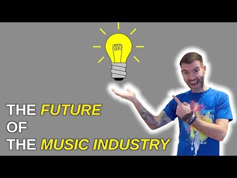 THE FUTURE OF THE MUSIC INDUSTRY / MUSIC INDUSTRY PREDICTIONS 2017 #89