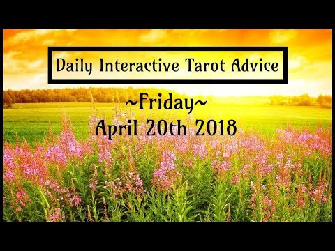 4/20/18 *All Signs* Interactive Daily Tarot Advice
