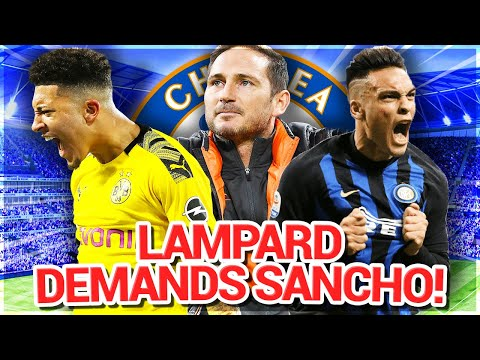 Lampard DEMANDS Sancho! Lautaro Martinez £180K CONTRACT OFFER! - Chelsea Transfer News