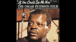 Oscar Peterson -  If You Could See Me Now ( Full Album )