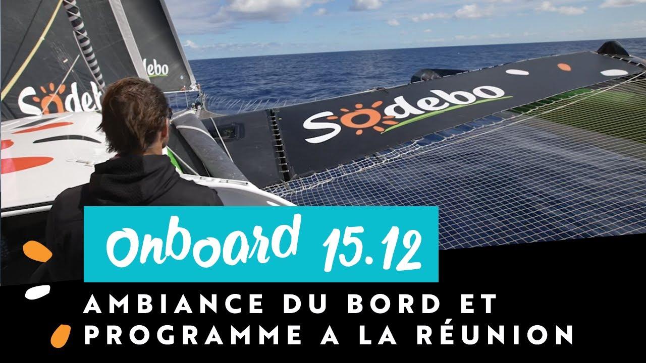 [ONBOARD 15 décembre 🎬] Sodebo Ultim 3 vers la Réunion