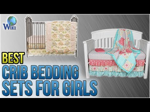 10 Best Crib Bedding Sets for Girls 2018
