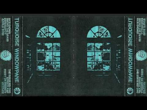 Turquoise Windowpane (Full Album)