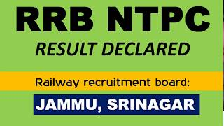 RRB NTPC FINAL RESULT DECLARED for JAMMU BOARD 2017 Video