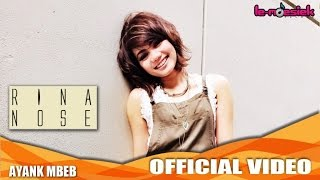 Rina Nose - Ayank Mbeb (Official Music Video)