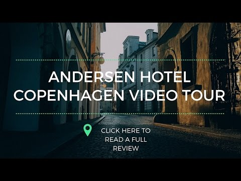 Andersen Hotel Copenhagen Video Tour