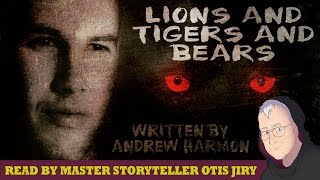 """Lions and Tigers and Bears"" by Andrew Harmon 