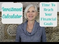 Investment Calculator - 4. Time to Reach Your Financial Goals